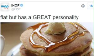 Flat but has a great personality IHOP